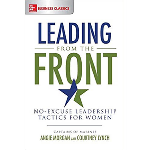 Leading from the Front-No-Excuse Leadership Tactics for Women