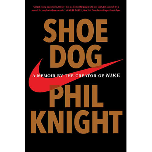 Shoe Dog-A Memoir by the Creator of Nike