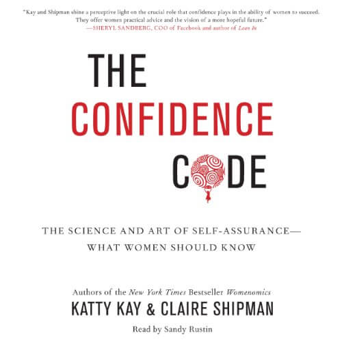 The Confidence Code-The Science and Art of Self-Assurance